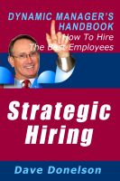 Cover for 'Strategic Hiring: The Dynamic Manager's Handbook On How To Hire The Best Employees'