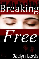 Cover for 'Breaking Free (Breaking Series #3)'