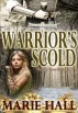 The Warrior's Scold by Marie Hall