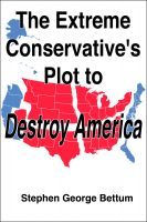 Cover for 'The Extreme Conservative Plot to Destroy America'
