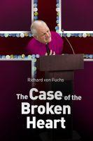 Richard von Fuchs - The Case of the Broken Heart