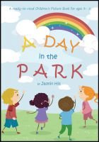 Cover for 'A Day In The Park: A Ready-To-Read Children's Picture Book For Ages 3 to 5'