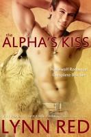 Lynn Red - The Alpha's Kiss Complete Series (Alpha Werewolf Fated Mate Romance Novel Bundle)