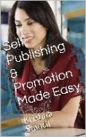 Cover for 'Self Publishing & Promotion Made Easy'