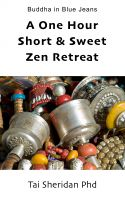 Cover for 'A One Hour Short & Sweet Zen Retreat'
