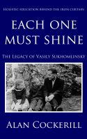 Cover for 'Each One Must Shine: The Legacy of Vasily Sukhomlinsky'