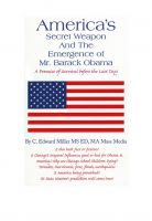 Cover for 'America's Secret Weapon and the Emergence of Mr.Barack Obama'