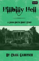 Cover for 'Hillbilly Hell (A Jacob Smith Story #2)'