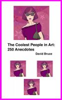 Cover for 'The Coolest People in Art: 250 Anecdotes'