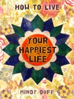 Cover for 'How To Live Your Happiest Life'