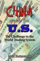 Cover for 'China Versus the US - The Challenge to the World Trading System'