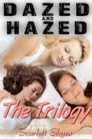 Cover for 'Dazed and Hazed: The Trilogy (reluctant teen sleep sex)'