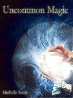Cover for 'Uncommon Magic'