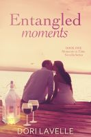Dori Lavelle - Entangled Moments (Moments in Time #1)