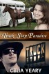 Truck Stop Paradise by Celia Yeary