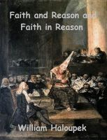 Cover for 'Faith and Reason and Faith in Reason'