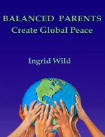 Cover for 'BALANCED PARENTS Create Global Peace'