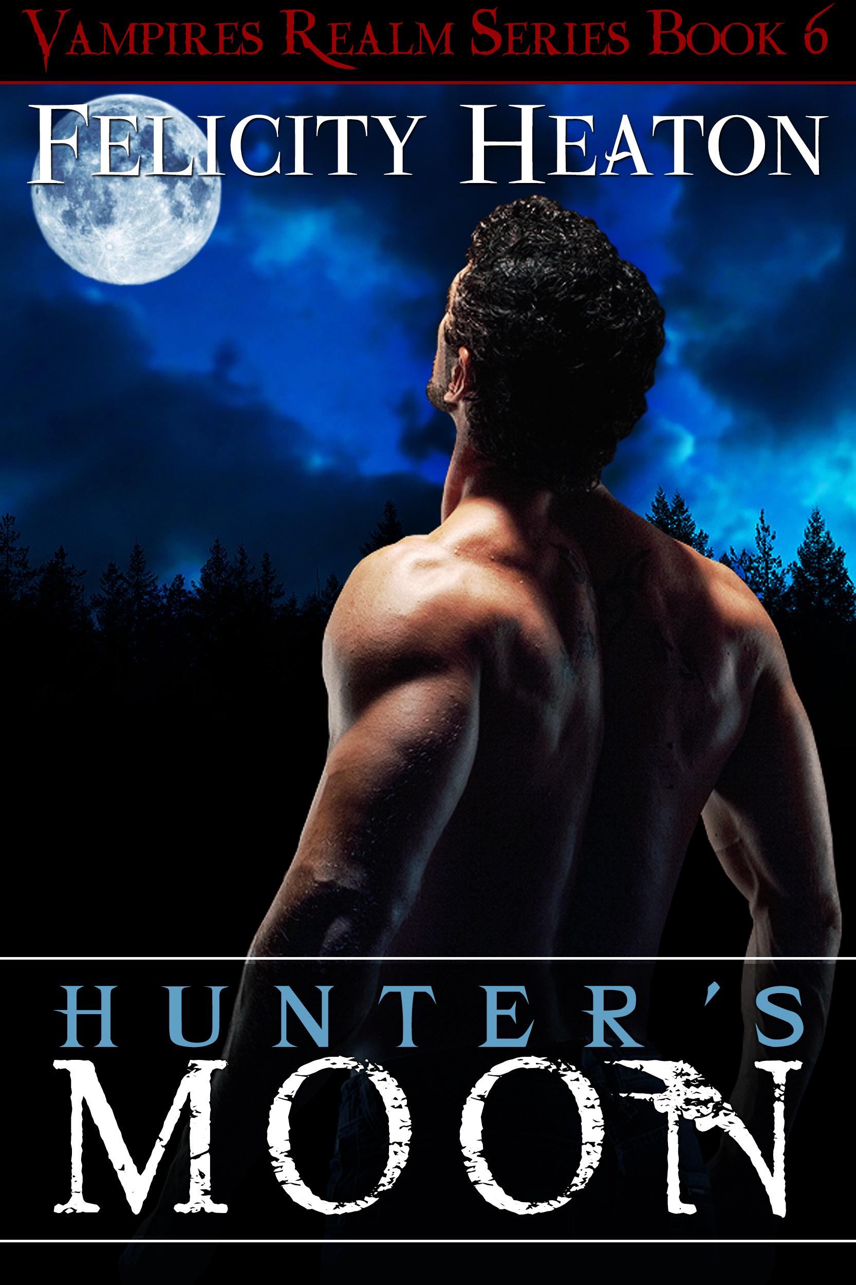 Felicity Heaton - Hunter's Moon (Vampires Realm Romance Series #6)