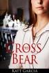 Cross to Bear by Katt Garcia