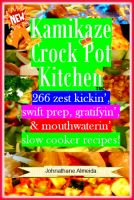 Cover for 'Kamikaze Crock Pot Kitchen'
