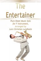 Cover for 'The Entertainer Pure Sheet Music Solo for F Instrument, Arranged by Lars Christian Lundholm'