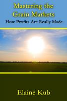 Cover for 'Mastering the Grain Markets: How Profits Are Really Made'