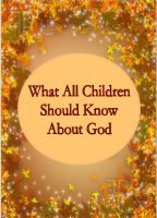 Cover for 'What All Children Should Know About God'
