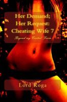 Cover for 'Her Demand; Her Request: Cheating wife Seven'