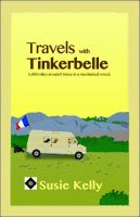 Cover for 'Travels With Tinkerbelle - 6,000 Miles Around France In A Mechanical Wreck'
