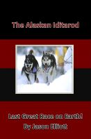 Cover for 'The Alaskan Iditarod - Last Great Race on Earth'