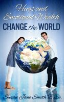 Cover for 'Hugs and Emotional Wealth Change the World'