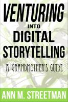 Cover for 'Venturing into Digital Storytelling - A Grandmother's Guide'