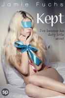 Jamie Fuchs - Kept - I've Become His Dirty Little Secret