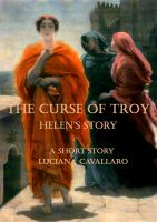Cover for 'The Curse of Troy: Helen's Story'