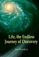 Cover for 'Life, the Endless Journey of Discovery'