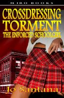 Cover for 'Crossdressing Torment - The Enforced Schoolgirl'