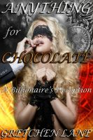 Cover for 'Anything For Chocolate - A Billionaire's Deception  (Bbw Bdsm Erotica)'