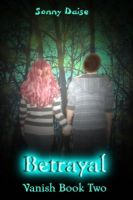 Cover for 'Betrayal (Vanish Book Two)'