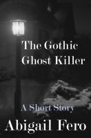 Cover for 'The Gothic Ghost Killer'