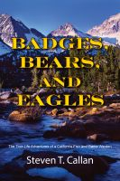 Cover for 'Badges, Bears, and Eagles: The True Life Adventures of a California Fish and Game Warden'