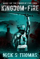 Cover for 'Kingdom of Fire (The Sword of Fire Saga)'