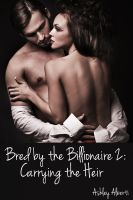 Cover for 'Bred by the Billionaire 2: Carrying the Heir'