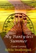 My Panty-Less Summer 1: Carnal Carnival by Sylvia Swallowtail