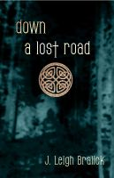 Cover for 'Down a Lost Road (Lost Road Chronicles #1)'