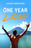 One Year Lived by Adam Shepard Book Cover