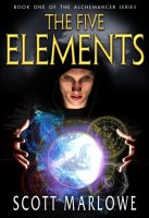 Cover for 'The Five Elements (The Alchemancer: Book One)'