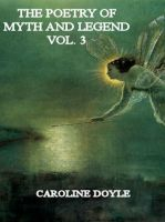 Cover for 'The Poetry of Myths and Legends Vol. 3'