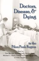 Cover for 'Doctors, Disease, and Dying in the Pikes Peak Region'