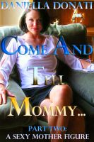 Cover for 'Come And Tell Mommy - Part Two: A Sexy Mother Figure'