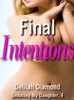 Cover for 'Final Intentions (Seducing My Daughter, 4)'